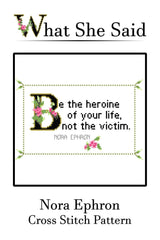 Nora Ephron Quote Cross Stitch Pattern-What She Said Stitches