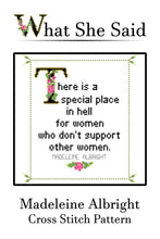 Madeleine Albright Quote Cross Stitch Pattern: There's a Special Place in Hell For Women Who Don't Support Other Women. Instant PDF Download-What She Said Stitches