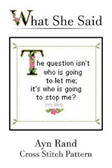 Ayn Rand Quote Finished Cross Stitch Pattern-What She Said Stitches