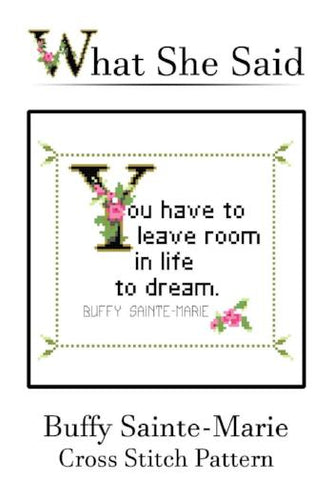 Buffy Sainte-Marie Quote Cross Stitch Chart To Stitch-What She Said Stitches