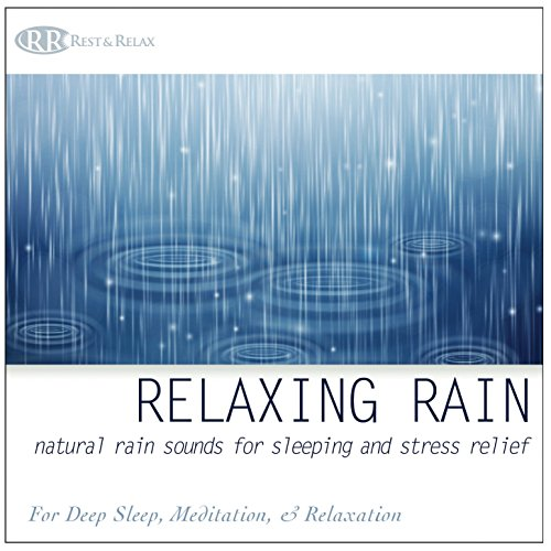 Rest & Relax Nature Artist- Relaxing Rain Sounds for Medication Deep Sleep and Stress Relief - Relax Me