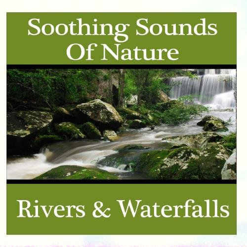 Dr. Sound Effects - Soothing Sounds Of Nature - Rivers & Waterfalls - Relax Me