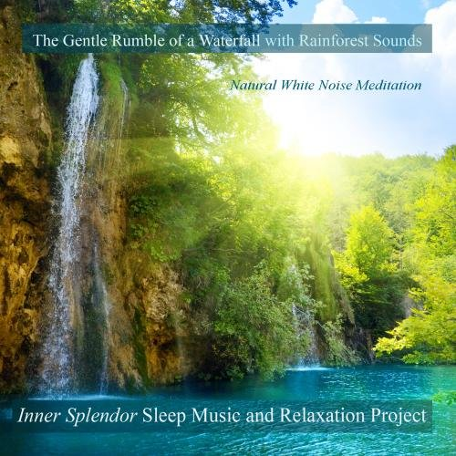Sleep Music and Relaxation  The Gentle Rumble of a Waterfall With Rain Forest Sounds - Relax Me