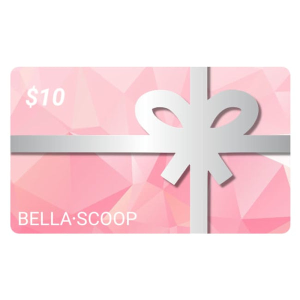 Bella Scoop Gift Card - $10 GIFT CARD - Gift Card