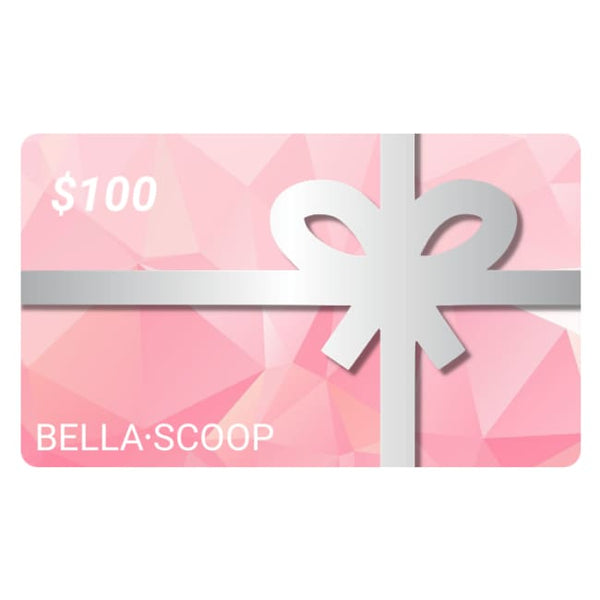 Bella Scoop Gift Card - $100 GIFT CARD - Gift Card