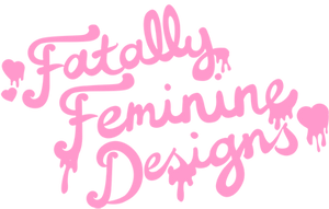 Fatally Feminine Designs