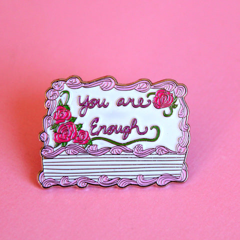 You are Enough Pink Birthday Cake Enamel Pin - Portion of proceeds donated to charity