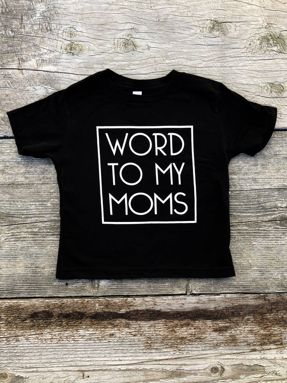 Word To My Moms Tee