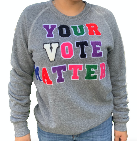 YOUR VOTE MATTERS varsity letter organic sweatshirt