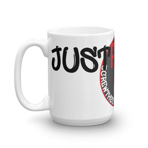 JUST FUCK IT MUG