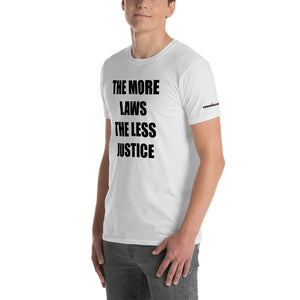 MORE LAWS LESS JUSTICE