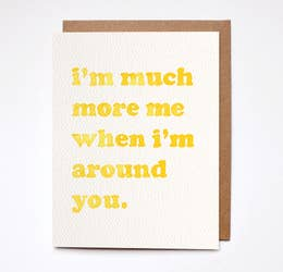 More Me Around You Card