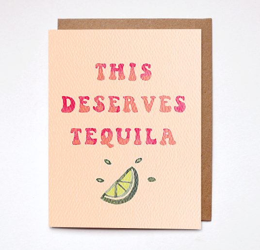Daydream Prints - This Deserves Tequila Card