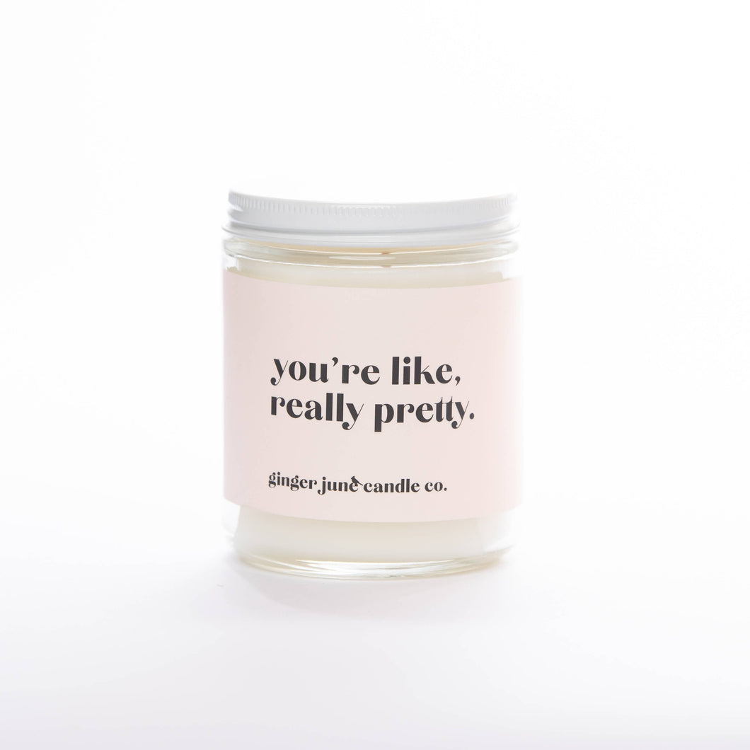 Ginger June Candle Co. - YOU'RE LIKE REALLY PRETTY • NON TOXIC SOY CANDLE