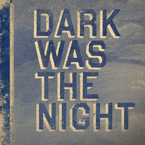 Merch: Dark Was The Night by Various Artists (2x CD Version)