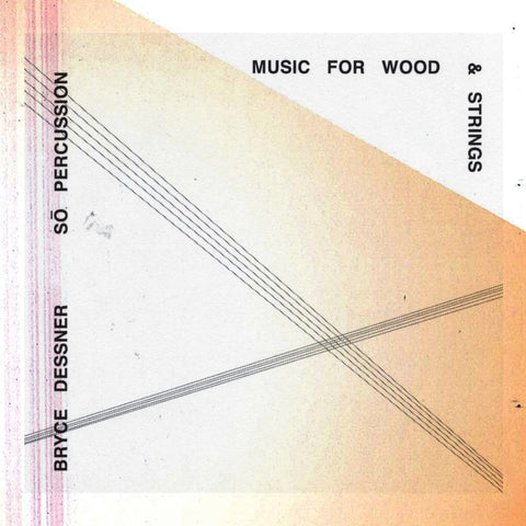 HWY-045: Music for Wood and Strings by Bryce Dessner performed by So Percussion (digital)