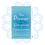 Trilogy: The Power of the Elevation of Consciousness