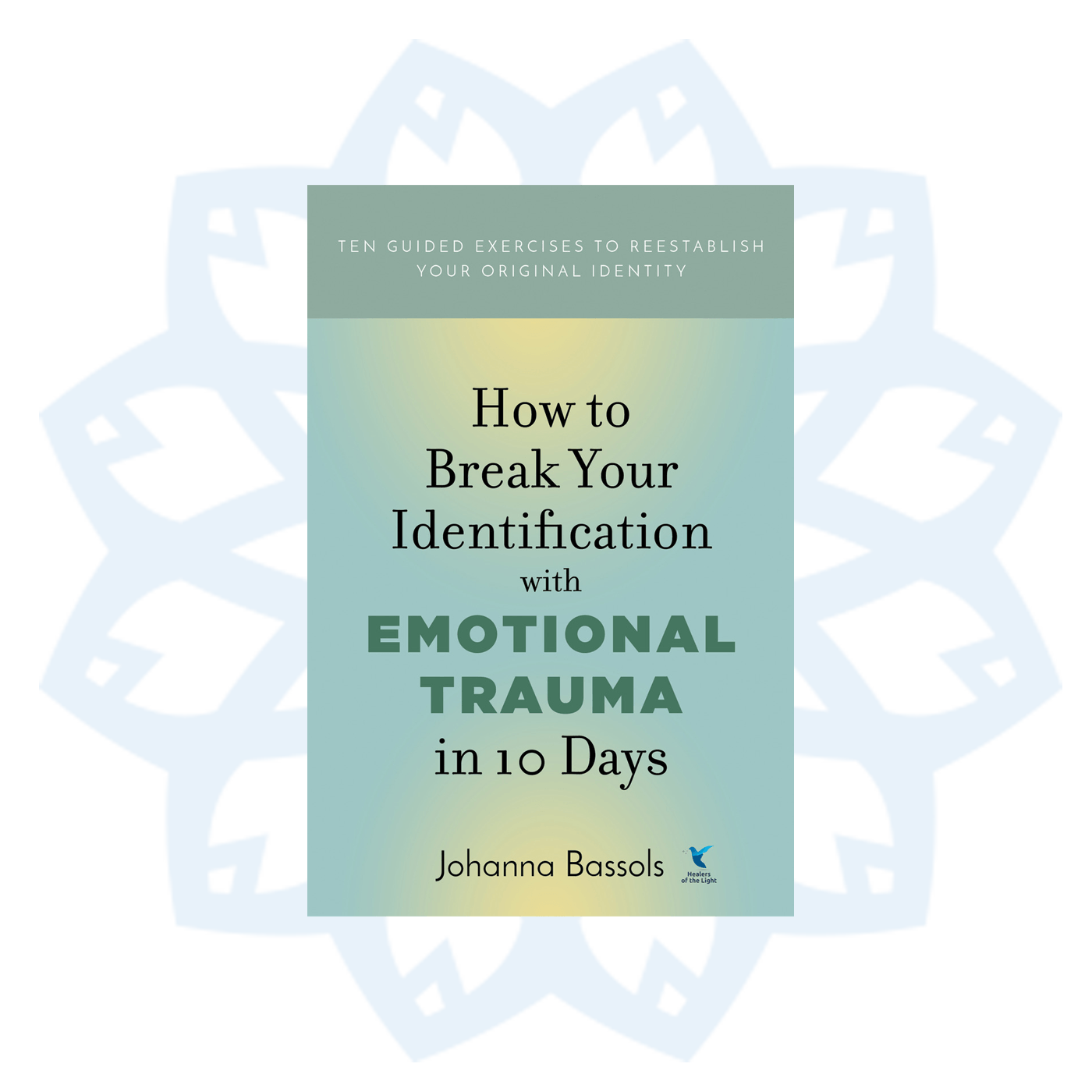 How to Break Your Identification with Emotional Trauma