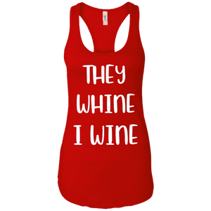 They Whine I Wine Tank Top