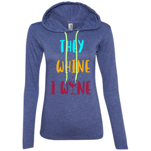 They Whine I Wine Ladies Hoodie