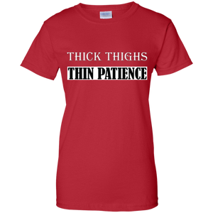 Thick Thighs Thin Patience Ladies T-Shirt