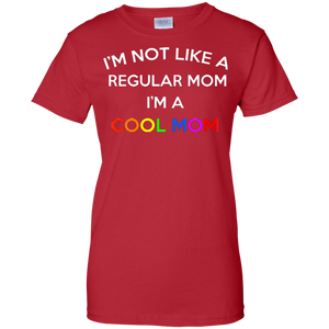 I'm Not Like A Regular Mom T-Shirt