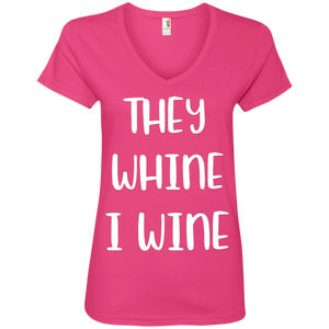 They Whine I Wine V-Neck T-Shirt