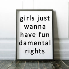 Girls Just Wanna Have Fun Damental Rights Poster