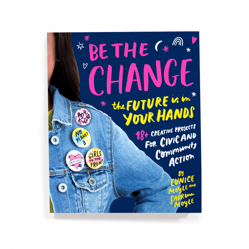 BE THE CHANGE:  THE FUTURE IS IN YOUR HANDS