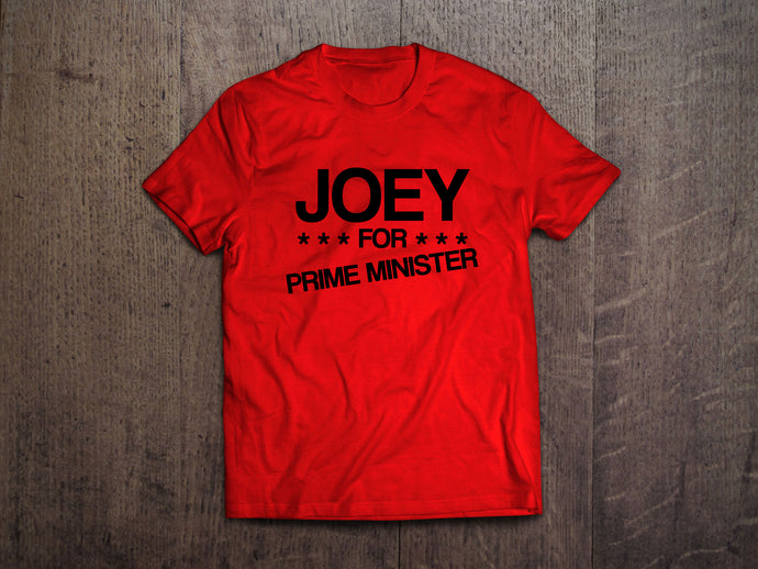 Joey for Prime Minister Tshirt