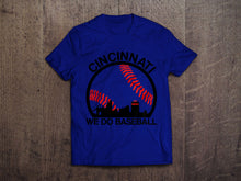 Cincinnati - We Do Baseball T-Shirt