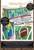 "Kimberbell ""Game On!"" Football Bench Pillow"