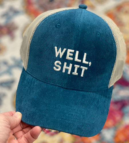 Well Sh*t Trucker Hat