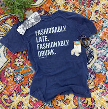 Fashionably Late Fashionably Drunk graphic tee