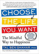 Choose the Life You Want: The Mindful Way to Happiness