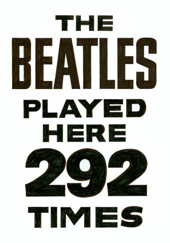 'The Beatles Played Here 292 Times' Cavern Club Poster