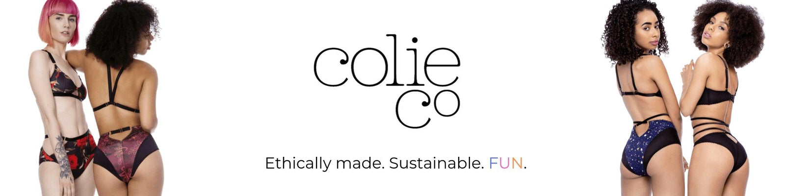 ColieCo Lingerie. Ethical. Sustainable. FUN.