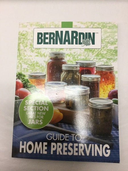 Bernardin Guide To Home Preserving
