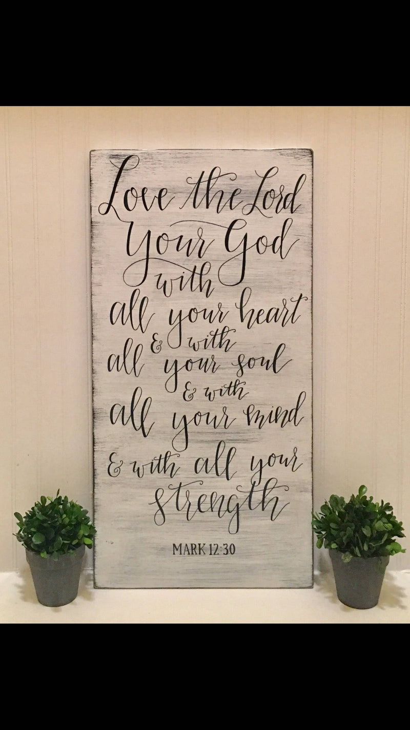Love the Lord Your God... Mark 12:30