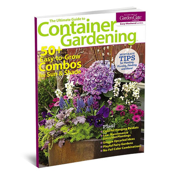 Ultimate Guide To Container Gardening Volume 1 Garden Gate