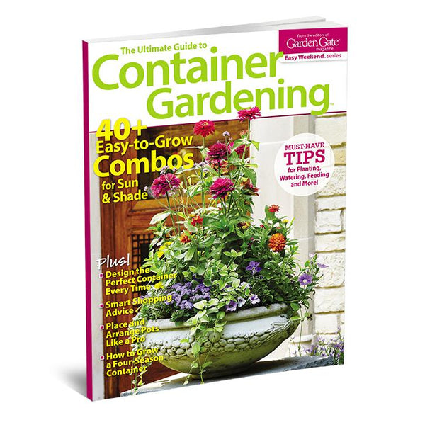 Ultimate Guide To Container Gardening Volume 2 Garden Gate