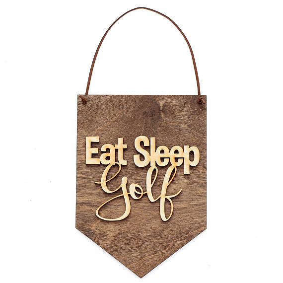 Eat Sleep Golf . Wood Banner