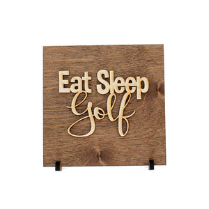 Eat Sleep Golf . Wood Sign