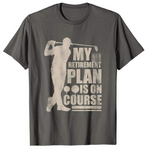 My Retirement Plan Is On Course Tshirt