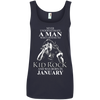 Never underestimate a man who listens to kid rock and was born in January shirt, hoodie, tank