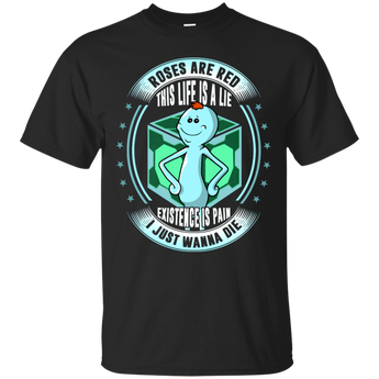 Rick And Morty : Roses  are red this life is a lile existence is pain i just wanna die shirt, hoodie, tank
