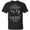 Never underestimate a Woman who listens to The 1975 and was born in July shirt, hoodie, tank