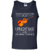 That's what i do i play upright bass and i know thing  shirt, hoodie, tank