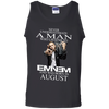 Never underestimate a man who listens to  Eminem and was born in August, shirt, hoodie, tank