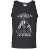Never underestimate a woman who listens to kid rock and was born in October shirt, hoodie, tank